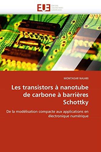 Les transistors à nanotube de carbone à barrières Schottky: De la modélisation compacte aux applications en électronique numérique (Omn.Univ.Europ.)