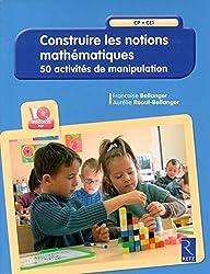 Construire les notions mathématiques (+ CD-Rom)