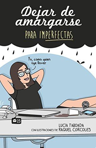 Dejar de amargarse para ImPerfectas por Raquel Córcoles