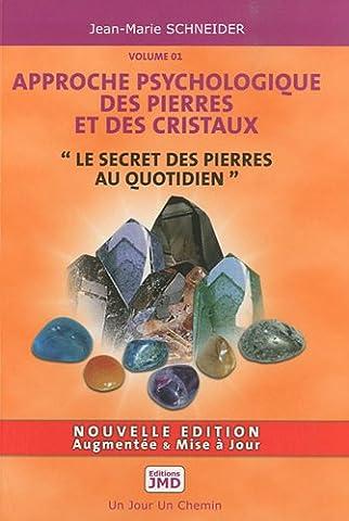 Approche psychologique des pierres et des cristaux : Volume 1, Le secret des pierres au quotidien