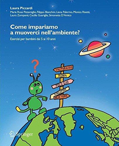 Come impariamo a muoverci nell'ambiente?: Esercizi per bambini dai 5 ai 10 anni (Italian Edition) by Maria Rosa Pizzamiglio (2011-06-08)