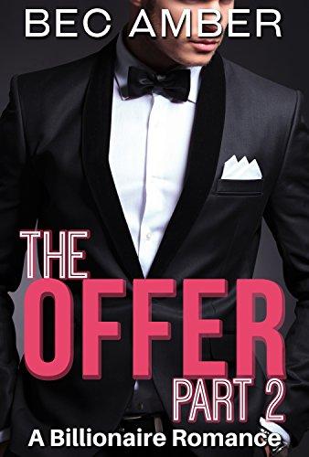 The Offer: Part 2 (A Billionaire Romance)