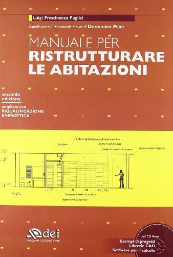 Manuale per ristrutturare le abitazioni. Con CD-ROM