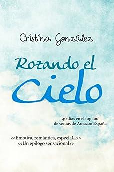 Rozando El Cielo por Cristina González epub