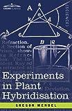 Experiments in Plant Hybridisation by Gregor Mendel (2008-11-01)