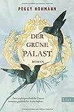 'Der grüne Palast: Roman' von 'Peggy Hohmann'
