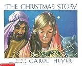 The Christmas Story by Carol Heyer (2002-08-01)