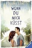 Wenn du mich küsst (Ravensburger Taschenbücher) von Juliana Stone