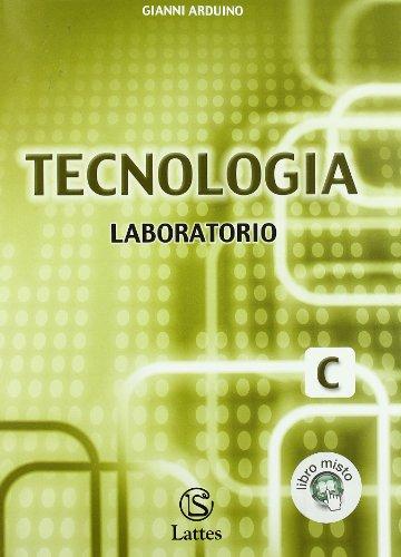 Tecnologia. Modulo C: Laboratorio. Per la Scuola media