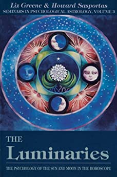 The Luminaries: The Psychology of the Sun and Moon in the Horoscope (Seminars in Psychological Astrology, Vol 3) par [Greene, Liz, Sasportas, Howard]
