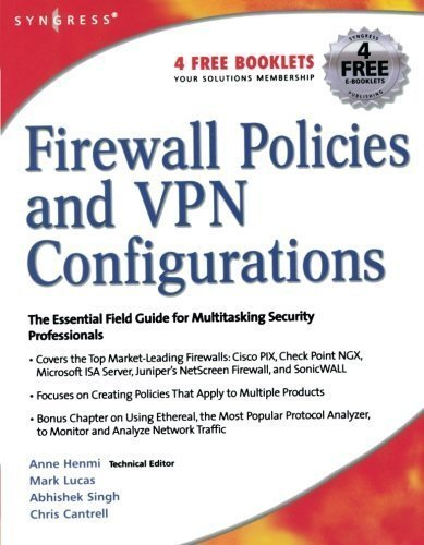 Firewall Policies and VPN Configurations 1st edition by Syngress, Liu, Dale, Miller, Stephanie, Lucas, Mark, Singh, (2006) Paperback