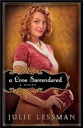 Love Surrendered, A: A Novel (Winds of Change) by Lessman, Julie (2012) Paperback