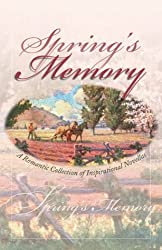 Spring's Memory: A Valentine for Prudence/Set Sail My Heart/The Wonder of Spring/The Blessings Basket (Inspirational Romance Collection) by Darlene Mindrup (1999-04-01)