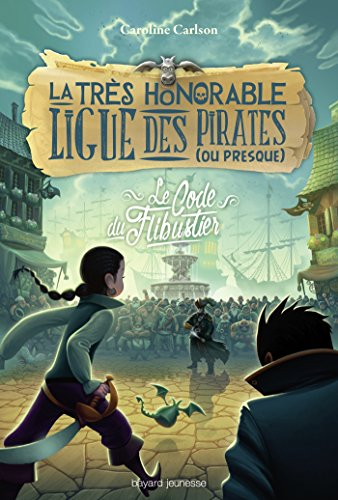 La Très honorable ligue des pirates (ou presque) (3) : Le Code du flibustier