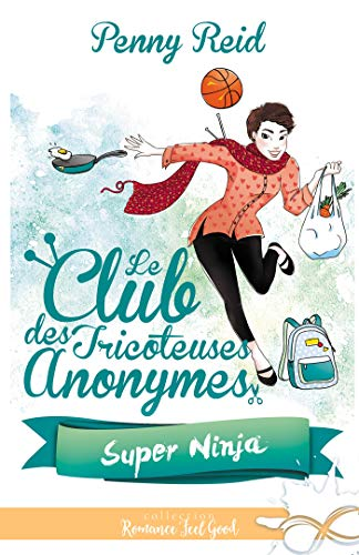 Super Ninja: Le club des tricoteuses anonymes, T5 (French ...
