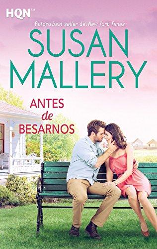 Antes de besarnos (HQN) (Spanish Edition)