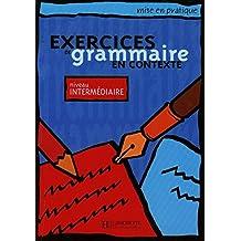 Exercices de grammaire en contexte, niveau intermédiaire (Livre de l'élève)