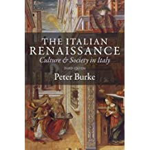 The Italian Renaissance: Culture and Society in Italy, Third Edition by Peter Burke (2014-02-23)