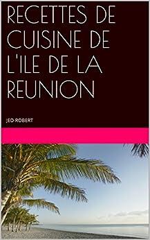 RECETTES DE CUISINE DE L'ILE DE LA REUNION: JED-ROBERT