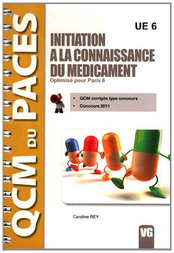 Initiation à la connaissance du médicament UE 6 : Optimisé pour Paris 6 par Caroline Rey