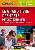Le Grand Livre 2017-2018 des tests psychotechniques de logique, de personnalité et de créativité...