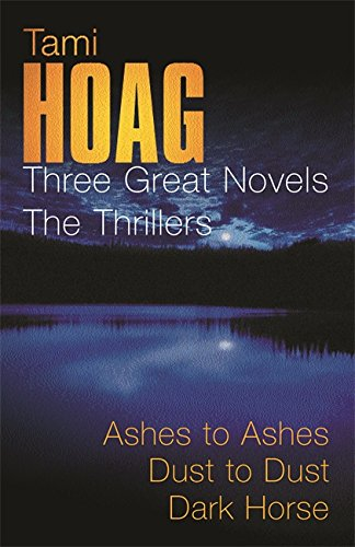 Tami Hoag: Three Great Novels: The Thrillers: Ashes to Ashes, Dust to Dust and Dark Horse: