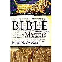 The Bible among the Myths: Unique Revelation or Just Ancient Literature? (Ancient Context, Ancient Faith)