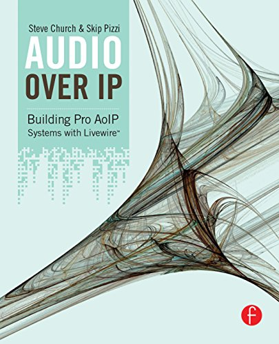 audio-over-ip-building-pro-aoip-systems-with-livewire