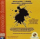 IV jornadas de innovación docente e iniciación a la investigación educativa. Master Universitario en Profesorado de ESO y Bachillerato, Formación ... disolución crisol+d. (Cd Innovación docente)
