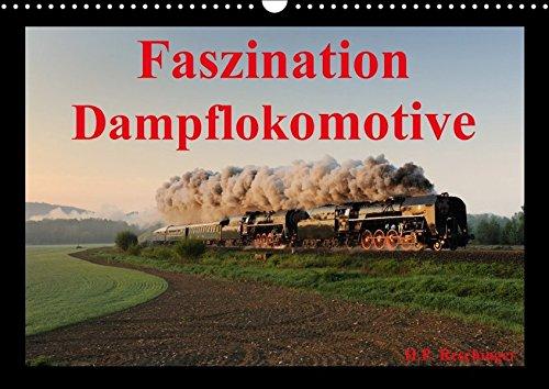 Faszination DampflokomotiveAT-Version (Wandkalender 2018 DIN A3 quer): Faszination Dampflokomotive (Monatskalender, 14 Seiten ) (CALVENDO Technologie) [Kalender] [Apr 01, 2017] Reschinger, HP