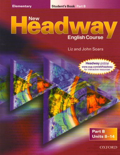 New Headway Elementary Student's Book B: Student's Book B Elementary level (New Headway First Edition)