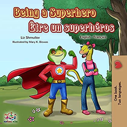 Being a Superhero Être un superhéros (English French Bilingual Collection)