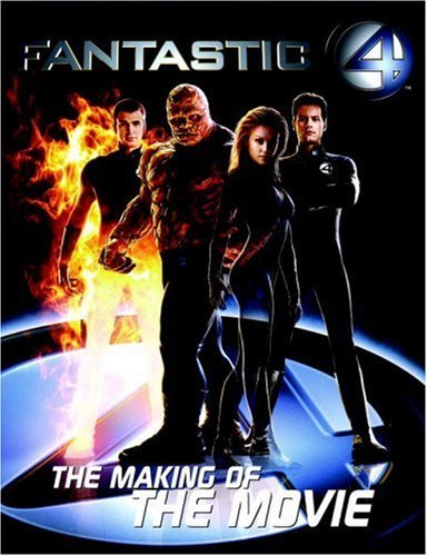 Fantastic Four: The Making Of The Movie (Fantastic 4) by Abbie Bernstein (22-Jul-2005) Paperback