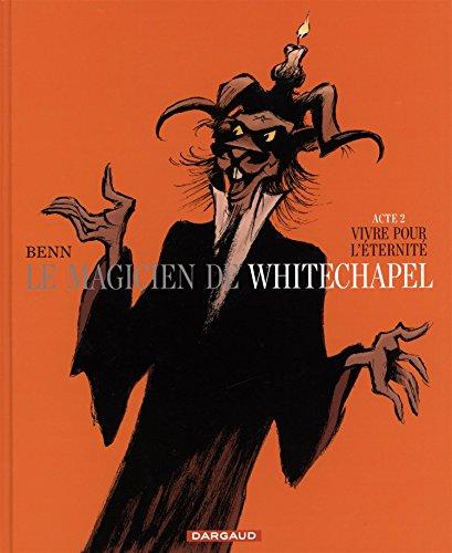 Le magicien de Whitechapel, Tome 2 : Vivre pour l'éternité