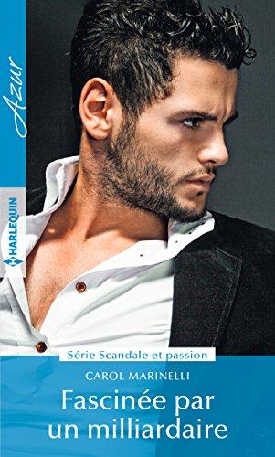 Fascinée par un milliardaire (Scandale et passion t. 1) (French Edition)