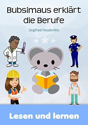 Bubsimaus erklärt die Berufe: Lesen und Lernen - kostenloses Kinderbuch