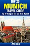 Scarica Libro Top 20 Things to See and Do in Munich Top 20 Munich Travel Guide by Atsons 2015 03 20 (PDF,EPUB,MOBI) Online Italiano Gratis