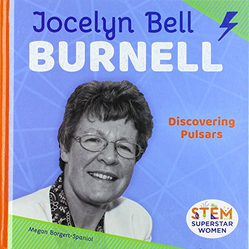Jocelyn Bell Burnell: Discovering Pulsars (Stem Superstar Women)