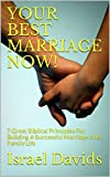#9: YOUR BEST MARRIAGE NOW!: 7 Great Biblical Principles For Building A Successful Marriage And Family Life