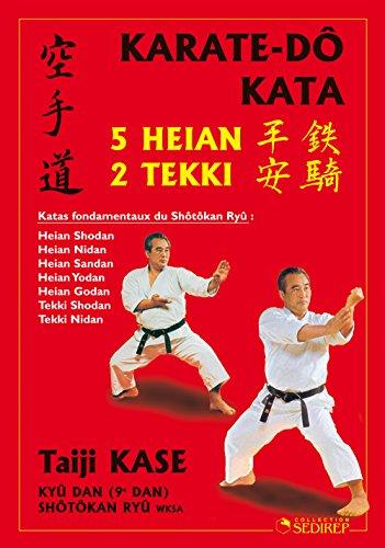 Karaté-dô kata : 5 heian, 2 tekki par Taïji Kase