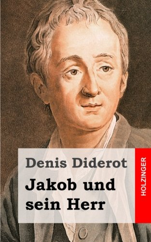 Jakob und sein Herr: Jacques le fataliste et son maître)
