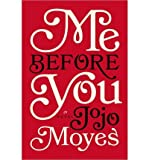 By Jojo Moyes - Me Before You