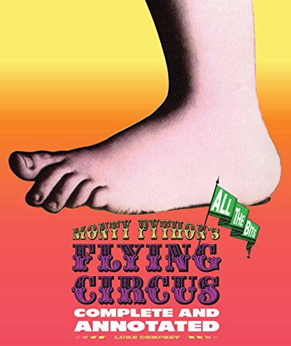 Monty Python's Flying Circus: Complete And Annotated...All The Bits por Graham Chapman