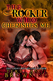 The Rocker Who Cherishes Me (The Rocker Series Book 8)