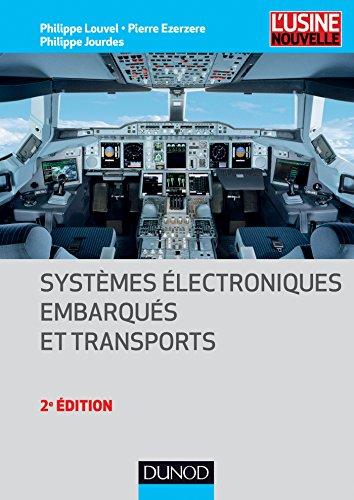 Systèmes électroniques embarqués et transports - 2ed. par Pierre Ezerzere