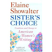 Sister's Choice: Tradition and Change in American Women's Writing (Clarendon Lectures)