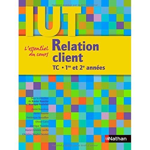 Relation client IUT TC 1re et 2e années by Xavier Bouvier;Monique Foutelet;Collectif(2010-08-19)