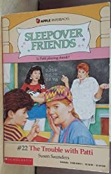 The Trouble With Patti (Sleepover Friends) by Susan Saunders (1990-02-01)