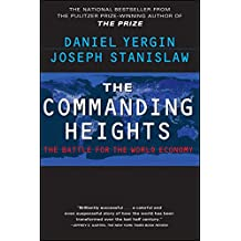 The Commanding Heights: The Battle Between Government And The Marketplace