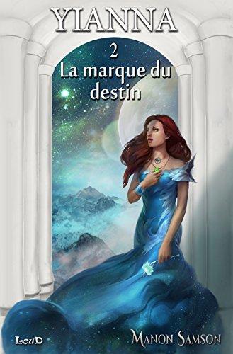 Yianna -2: La marque du destin par Manon Samson